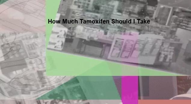 Best way to take tamoxifen